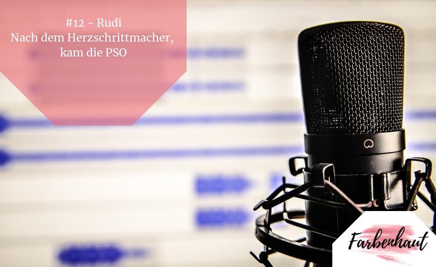 #12 – Rudi – Nach dem Herzschrittmacher, kam die PSO