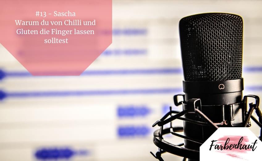 #13 – Sascha – Warum du von Chilli und Gluten die Finger lassen solltest