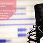 #14 - PD Dr. med. Thomas Rosenbach - Innere & äußere Therapien aus der Sicht eines Arztes und gleichzeitig Betroffenen! Teil 1