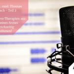 #15 - PD Dr. med. Thomas Rosenbach - Innere & äußere Therapien aus der Sicht eines Arztes und gleichzeitig Betroffenen! Teil 2