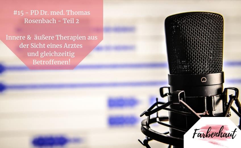 #15 – PD Dr. med. Thomas Rosenbach – Therapien aus Sicht eines Arztes und gleichzeitig Betroffenen! Teil 2