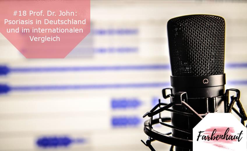#18 Prof. Dr. John: Schuppenflechte in Deutschland und im internationalen Vergleich
